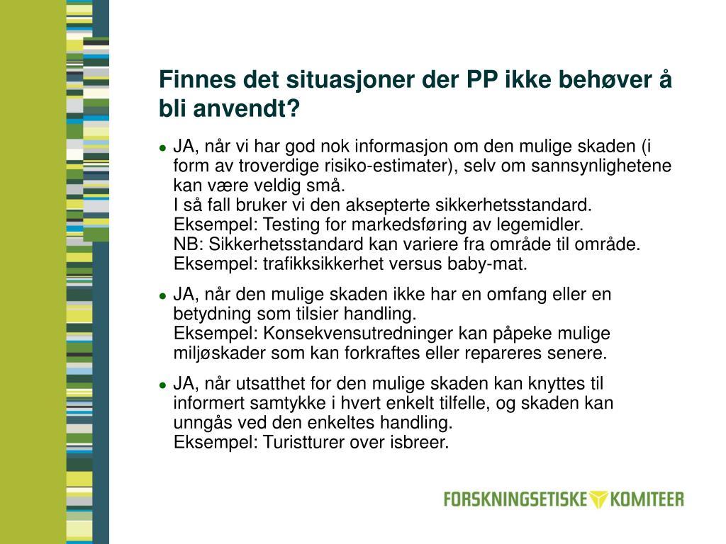 Finnes det situasjoner der PP ikke behøver å bli anvendt?