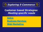 customer based strategies meeting specific needs
