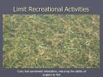 limit recreational activities