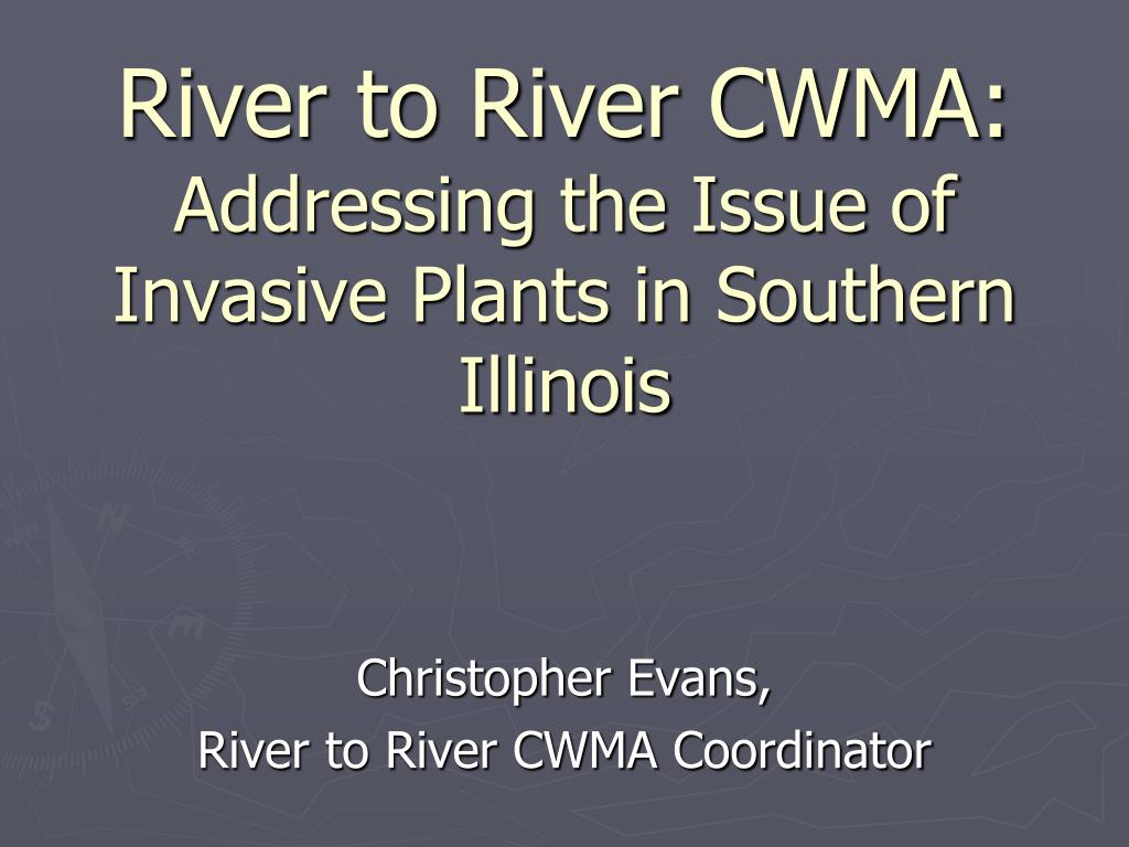 river to river cwma addressing the issue of invasive plants in southern illinois l.