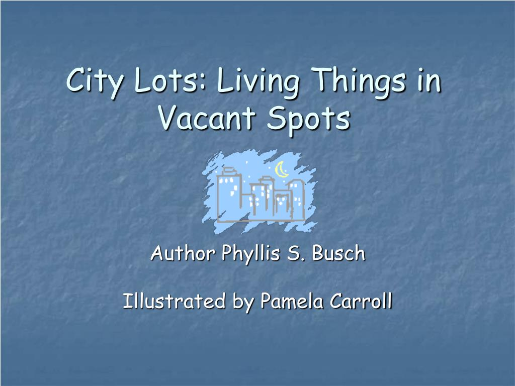 city lots living things in vacant spots l.