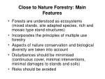 close to nature forestry main features