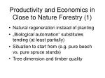 productivity and economics in close to nature forestry 1