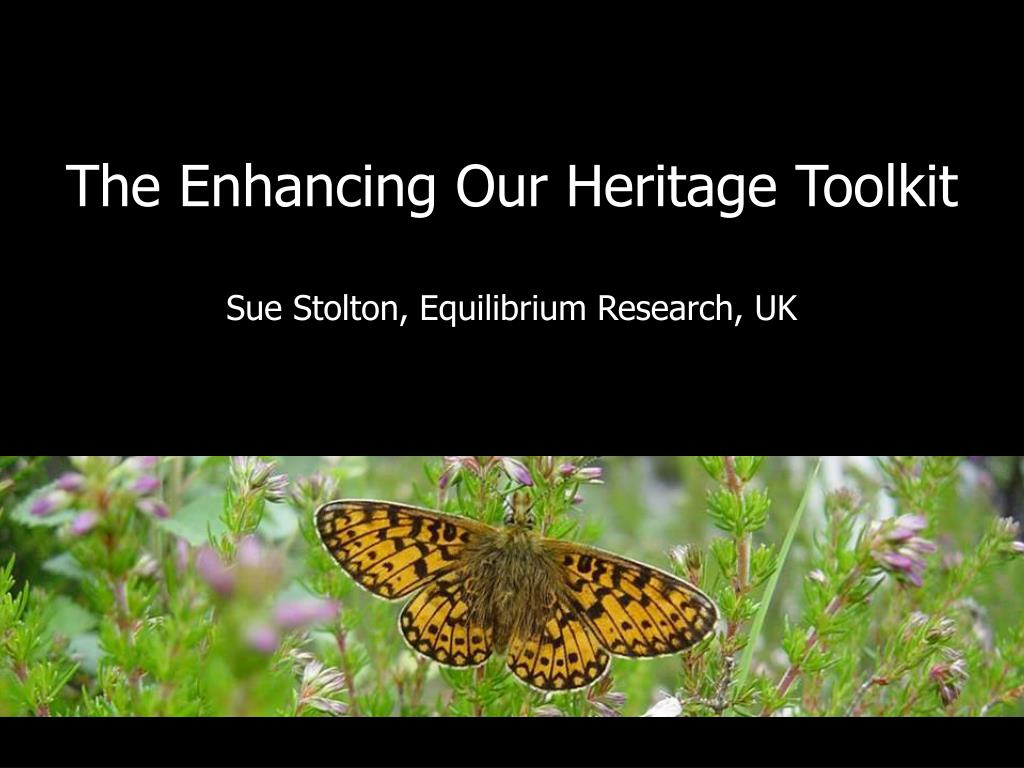 the enhancing our heritage toolkit sue stolton equilibrium research uk l.