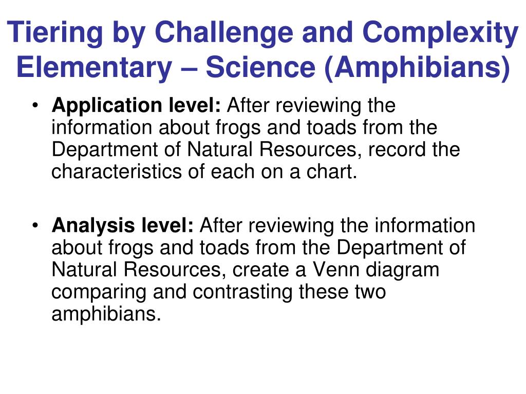 Ppt tiering by challenge and complexity elementary science tiering by challenge and complexity elementary science amphibians l pooptronica Gallery