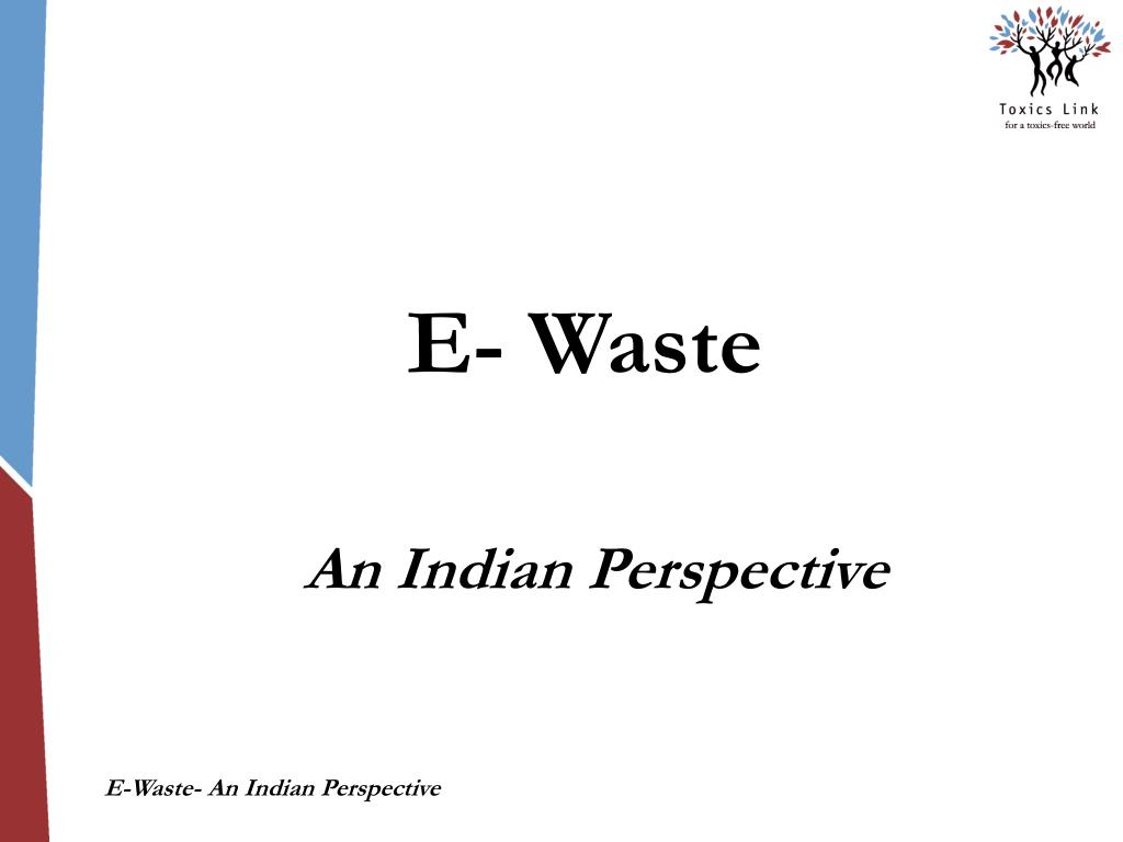 e waste an indian perspective l.