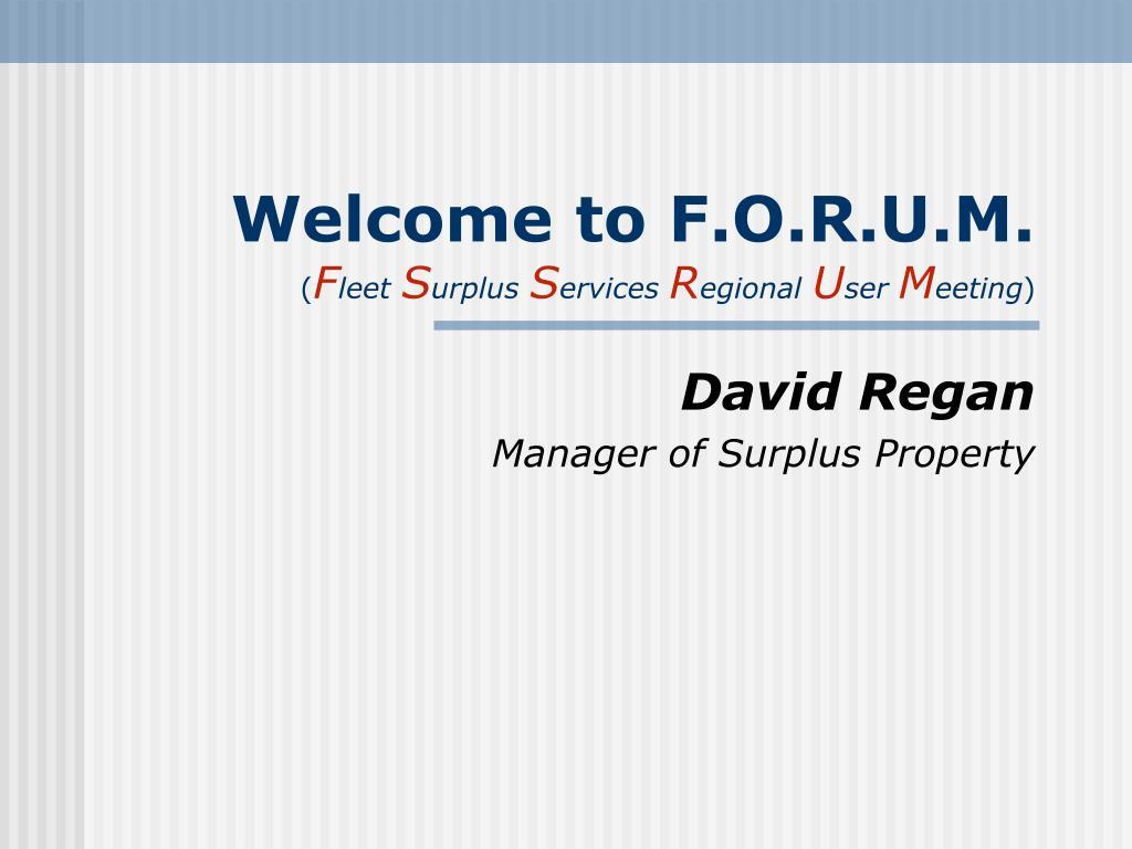 welcome to f o r u m f leet s urplus s ervices r egional u ser m eeting l.