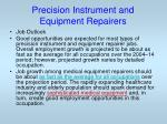 precision instrument and equipment repairers