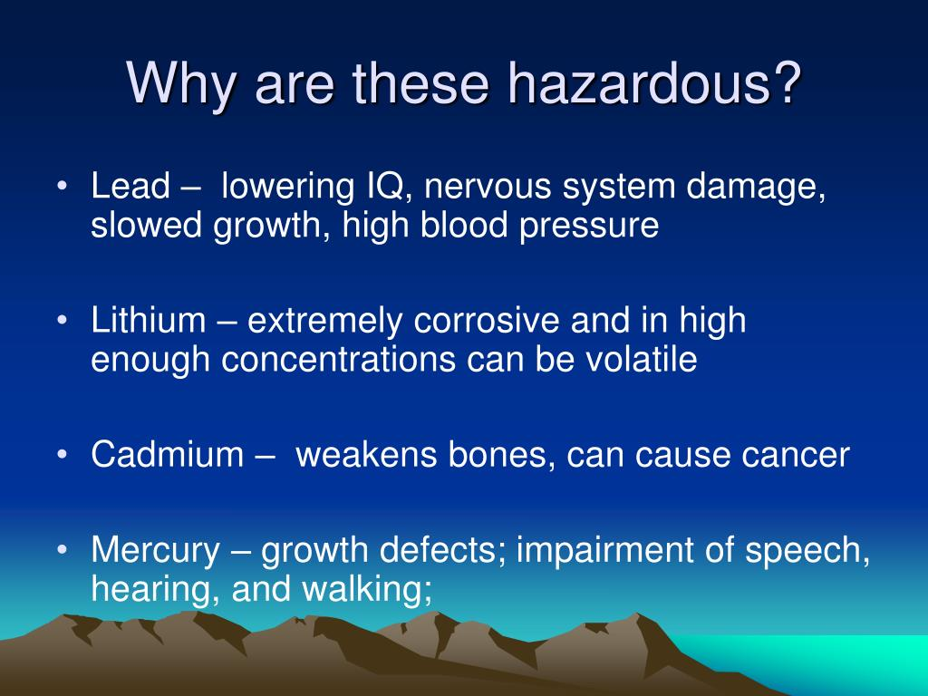 Why are these hazardous?
