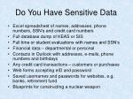 do you have sensitive data