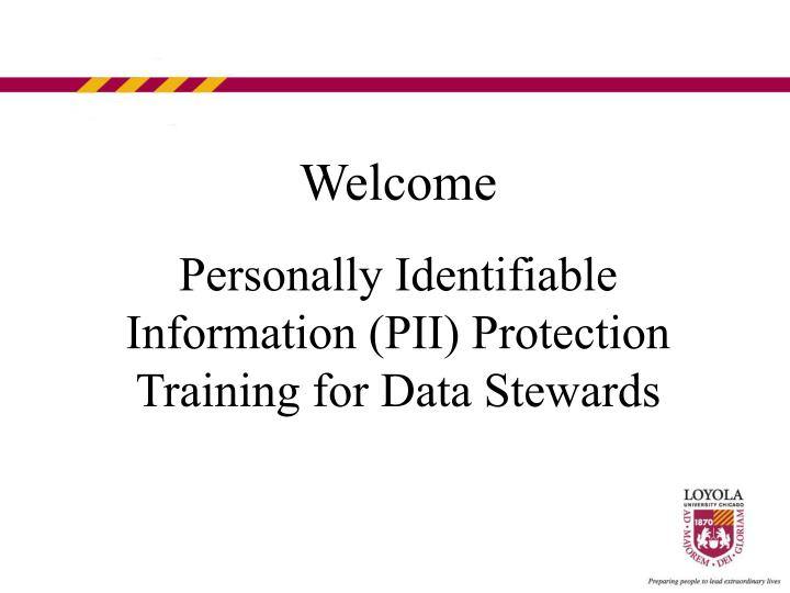 Welcome personally identifiable information pii protection training for data stewards