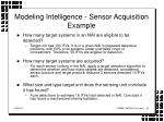 modeling intelligence sensor acquisition example