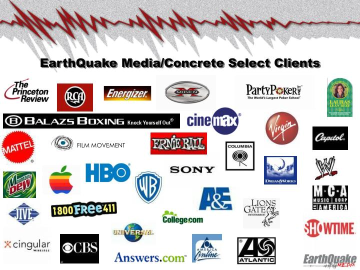 Earthquake media concrete select clients