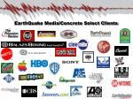 earthquake media concrete select clients