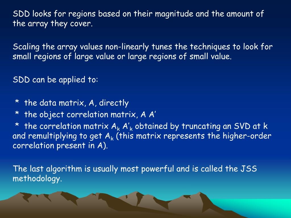 SDD looks for regions based on their magnitude and the amount of the array they cover.