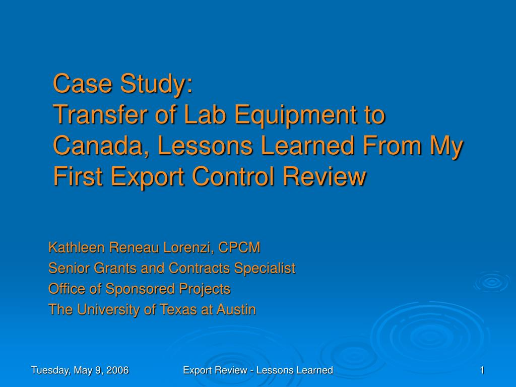 case study transfer of lab equipment to canada lessons learned from my first export control review l.