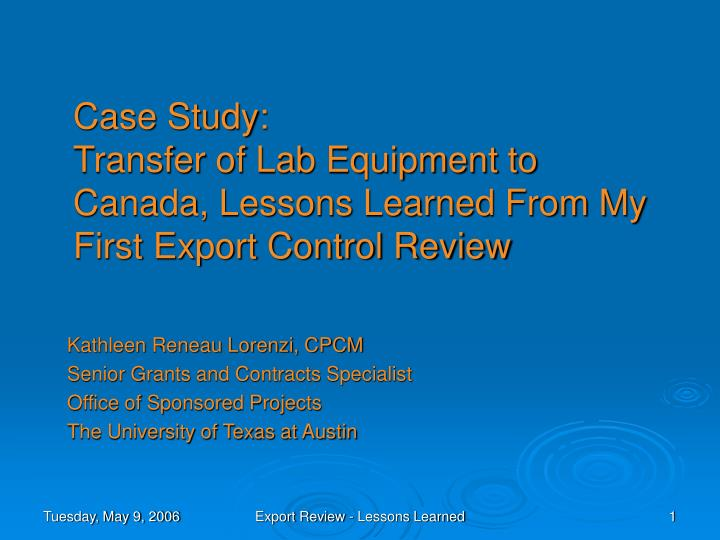 case study transfer of lab equipment to canada lessons learned from my first export control review n.