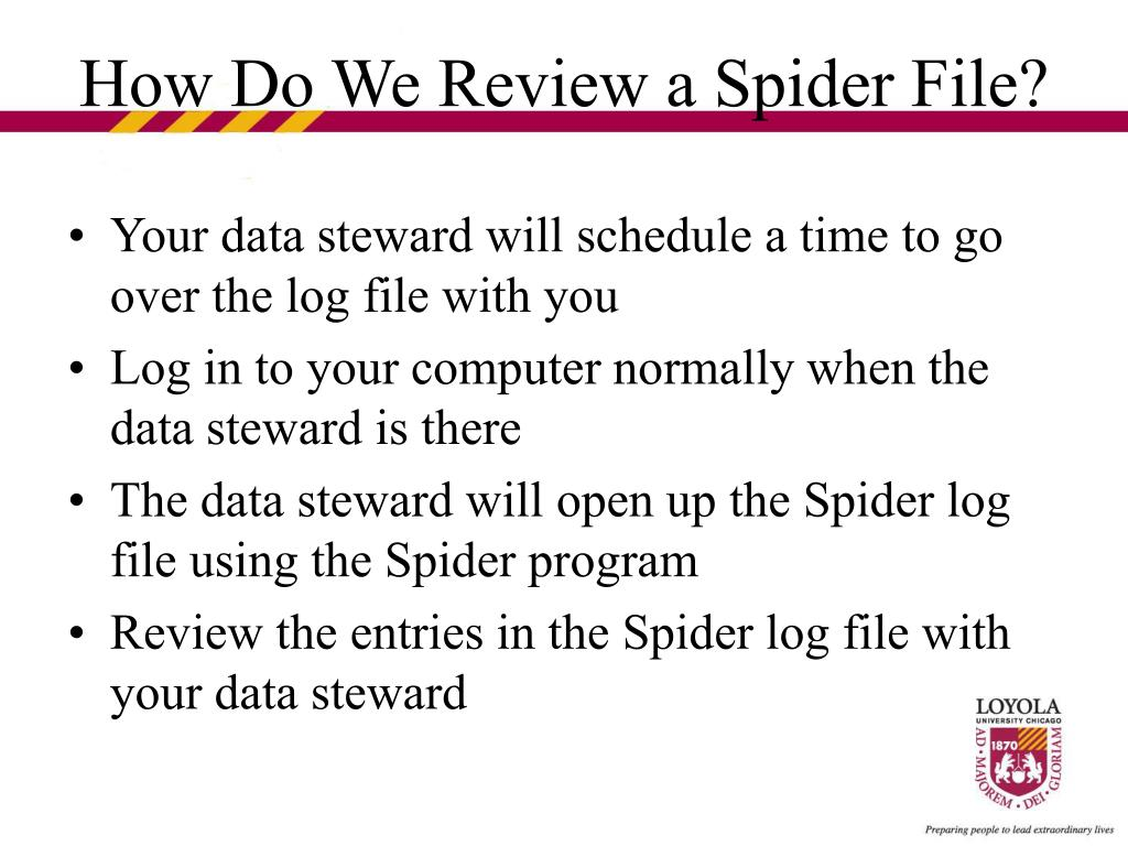 Your data steward will schedule a time to go over the log file with you