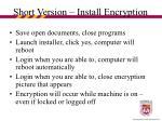 short version install encryption