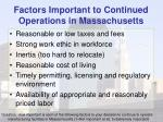 factors important to continued operations in massachusetts