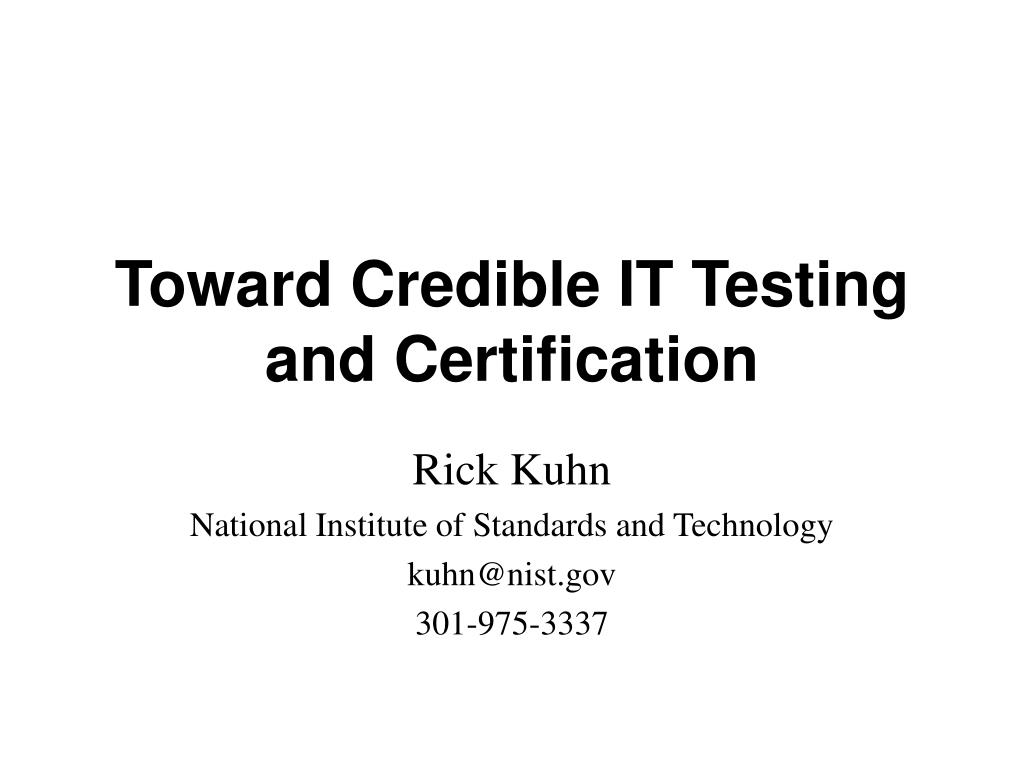 toward credible it testing and certification l.