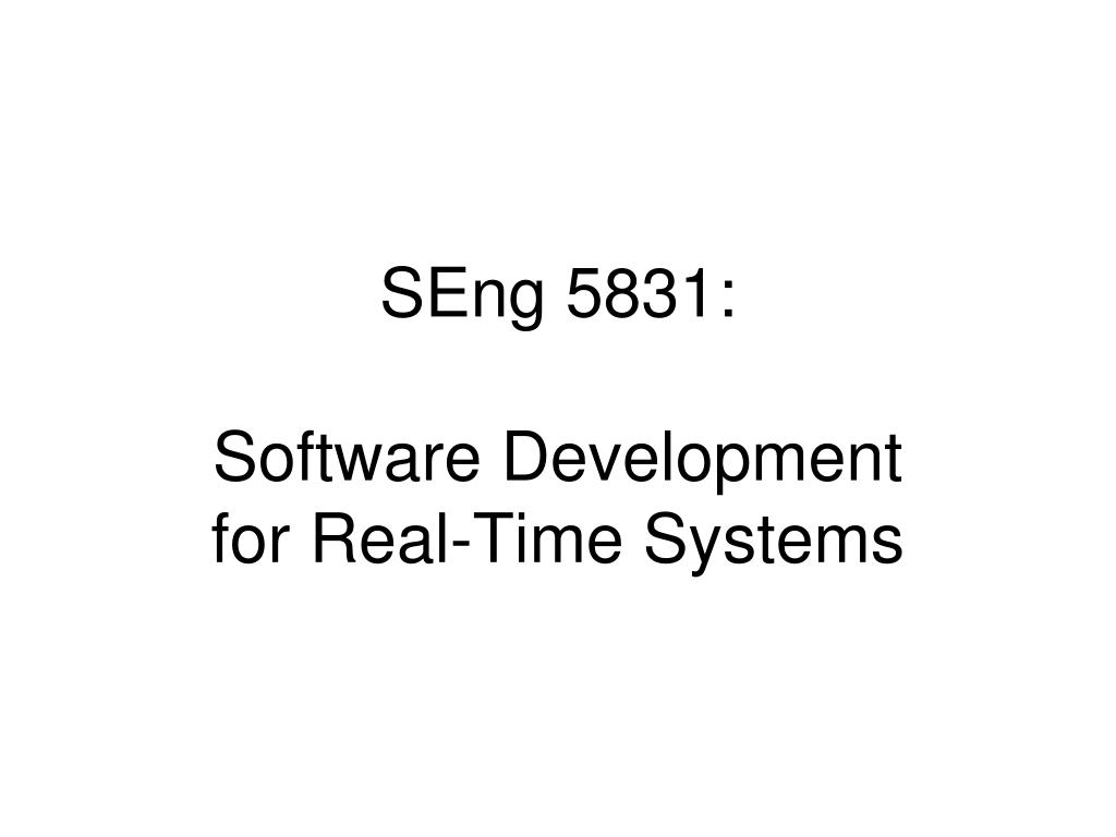 seng 5831 software development for real time systems l.