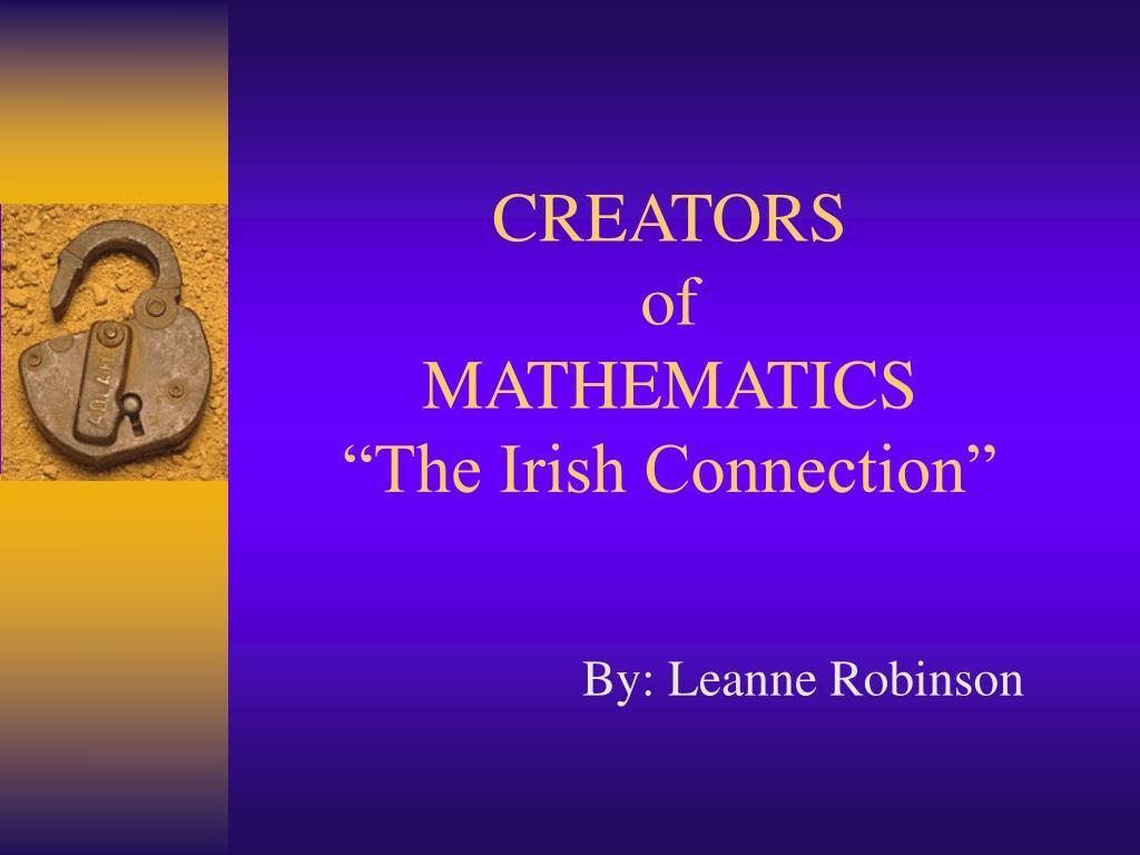 creators of mathematics the irish connection l.