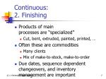 continuous 2 finishing