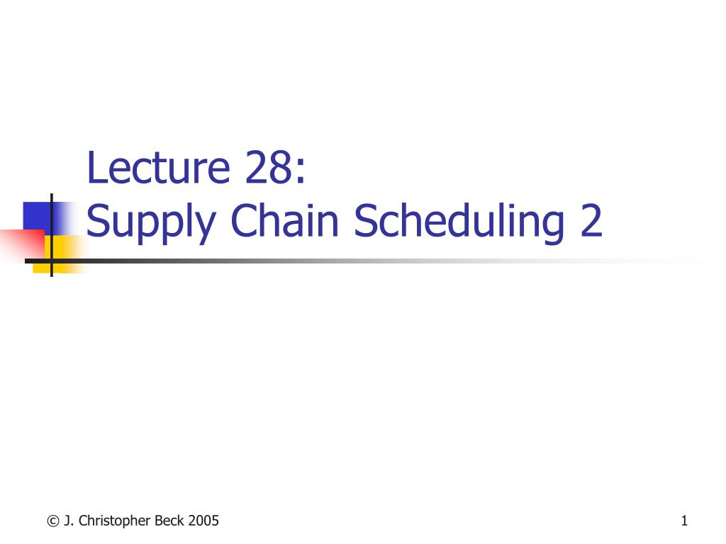 lecture 28 supply chain scheduling 2 l.