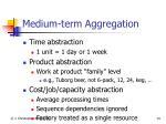 medium term aggregation
