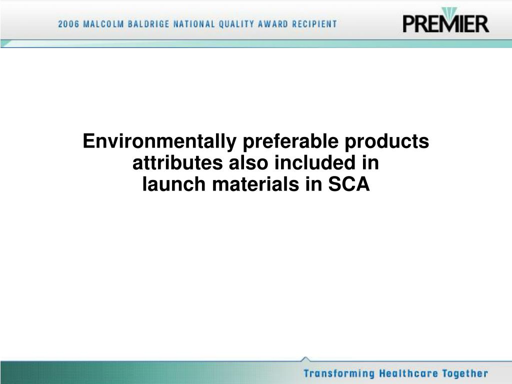 Environmentally preferable products attributes also included in