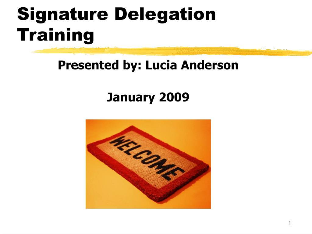 signature delegation training l.