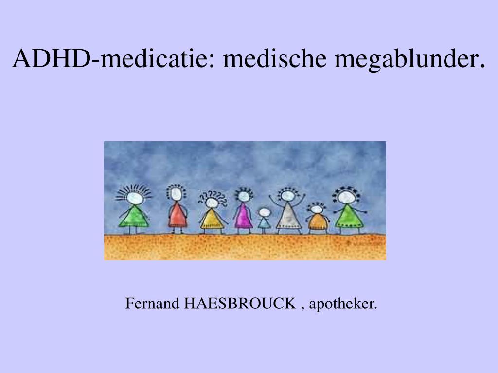 adhd medicatie medische megablunder