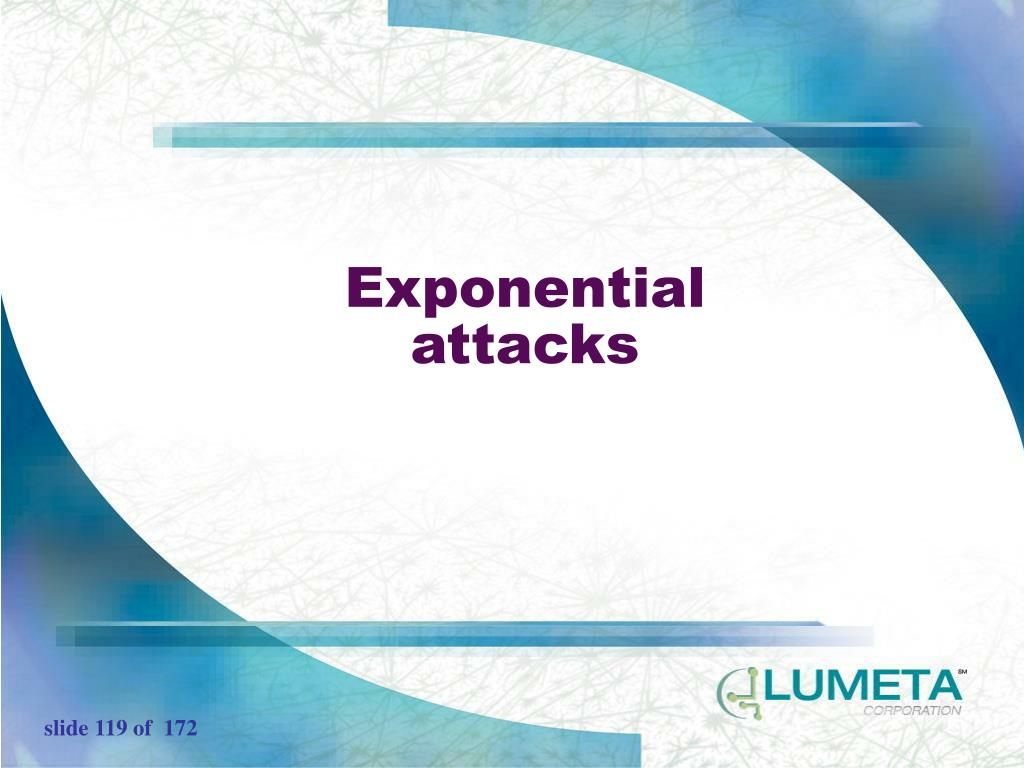 Exponential attacks