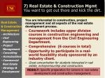 7 real estate construction mgmt you want to get out there and kick the dirt
