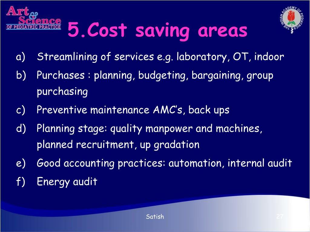 5.Cost saving areas