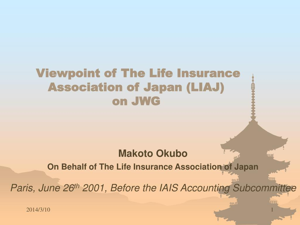 viewpoint of the life insurance association of japan liaj on jwg l.
