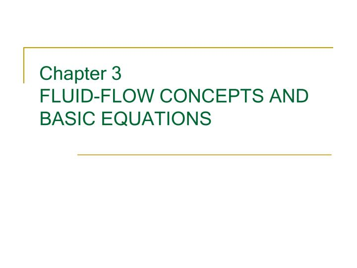 chapter 3 fluid flow concepts and basic equations n.