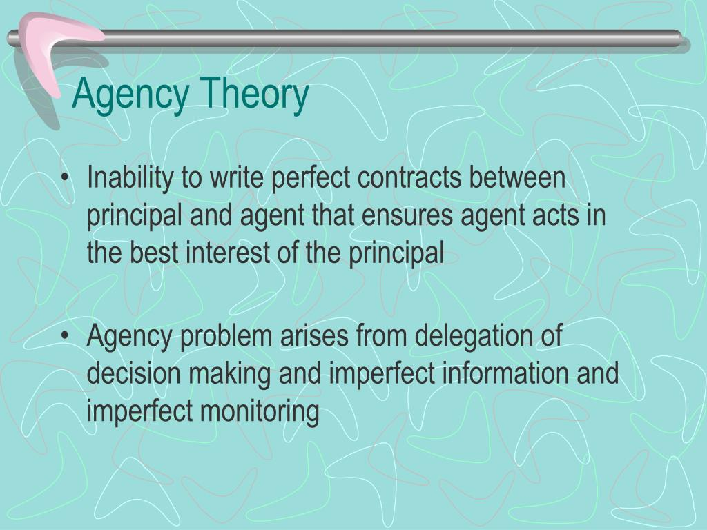 a discussion on the components of the principal agent theory The material generally subsumed under that heading is not actually a theory of the firm but rather a theory for a discussion principal and the agent.