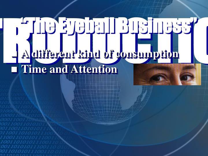 The eyeball business