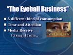 the eyeball business3