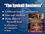 the eyeball business5