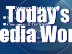 today s media world