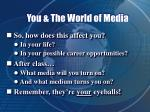 you the world of media