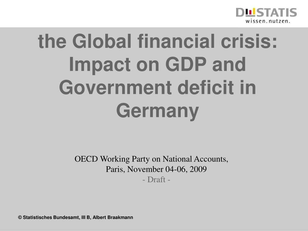 the global financial crisis impact on gdp and government deficit in germany l.