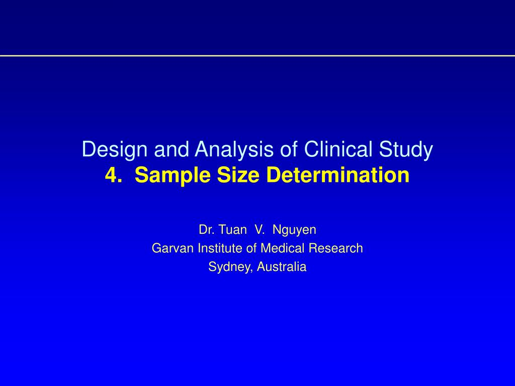 design and analysis of clinical study 4 sample size determination l.