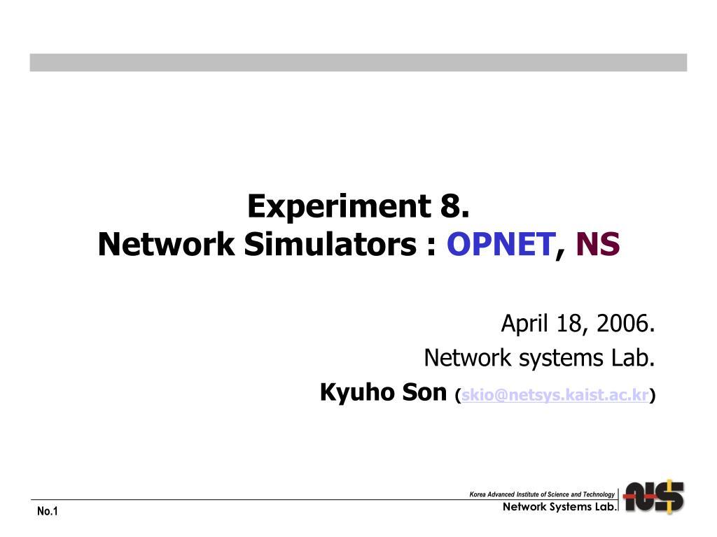 experiment 8 network simulators opnet ns l.
