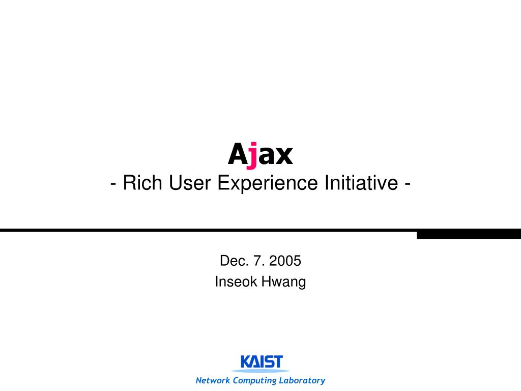 a j ax rich user experience initiative l.