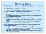the federal budget where does the money go and why should you care