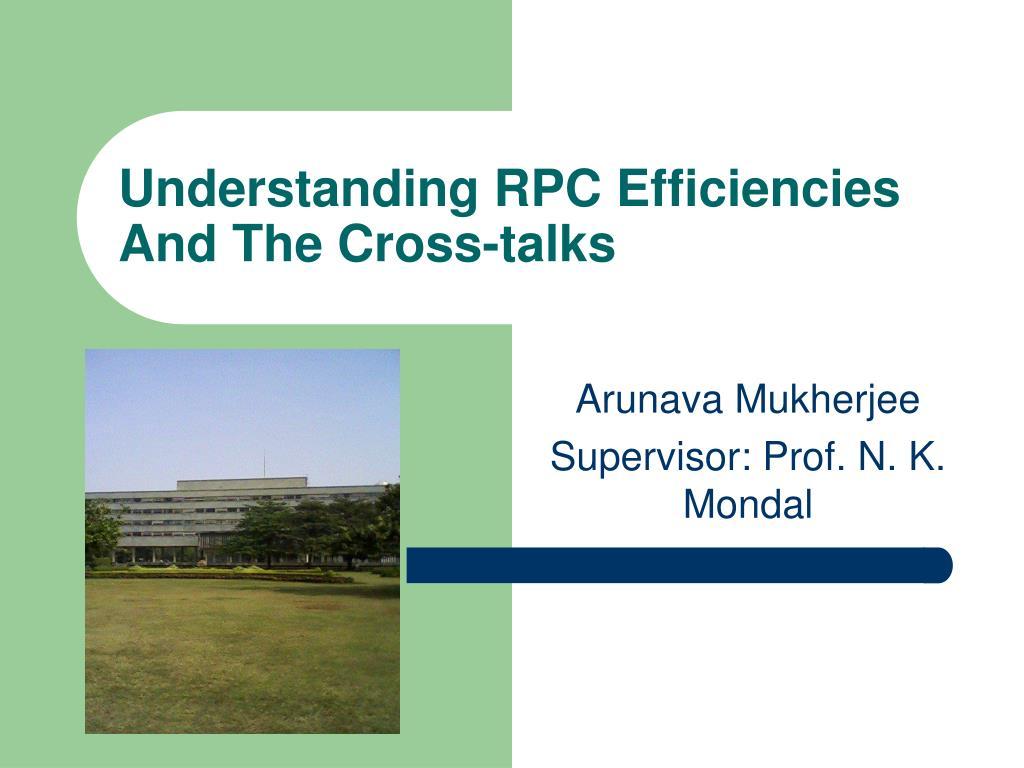 understanding rpc efficiencies and the cross talks l.